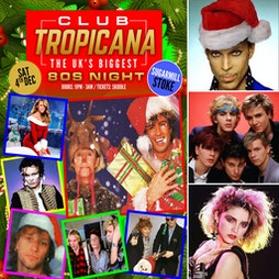 Club Tropicana - The UK's Biggest 80's Night Tickets | The Sugarmill Stoke-on-Trent  | Sat 4th December 2021 Lineup