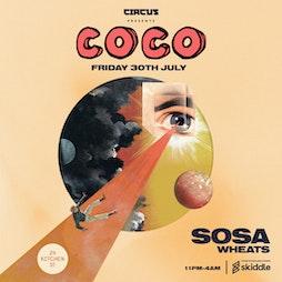 Reviews: Circus x COCO presents SOSA & Wheats Kitchen Street Liverpool | 24 Kitchen Street Liverpool  | Fri 30th July 2021