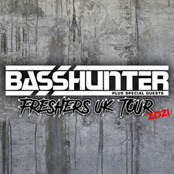 BASSHUNTER Freshers tour 2021 Tickets | Central Live Music Venue Wrexham Wrexham  | Sat 18th September 2021 Lineup