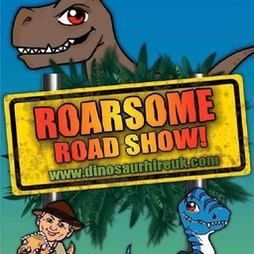 ROARSOME! Roadshow  Tickets   The Point Sunderland    Sun 5th September 2021 Lineup