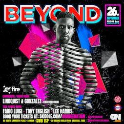 BEYOND  Tickets | Fire London  | Sun 26th September 2021 Lineup