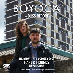 Boyaca + Bliss Report Tickets | Hare And Hounds Birmingham  | Thu 14th October 2021 Lineup