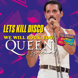 Let's Kill Disco: We Will Rock You! @ CHALK   '70s, '80s & '90s Tickets   CHALK Brighton    Sat 16th October 2021 Lineup