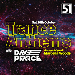 Venue: Dave Pearce Trance Anthems  | Unit 51 Aberdeen  | Sat 16th October 2021