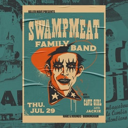 Swampmeat Family Band / Cave Girl / Jackie  Tickets | Hare And Hounds Birmingham  | Thu 29th July 2021 Lineup