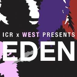 West x ICR presents: Eden Tickets   Antwerp Mansion Manchester    Fri 17th September 2021 Lineup