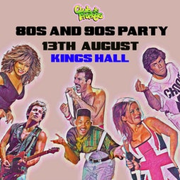 Club de Fromage 80s & 90s Party - Herne Bay Tickets | Kings Hall Herne Bay  | Fri 13th August 2021 Lineup