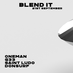 Blend It - Oneman, Saint Ludo, G33, Donsurf Tickets | The Old Red Bus Station Leeds  | Tue 21st September 2021 Lineup