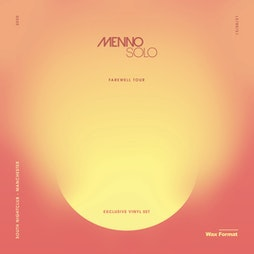 Wax Format Pres. Menno Solo Farewell Tour Tickets | South Manchester  | Fri 13th August 2021 Lineup
