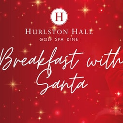 Breakfast with Santa Tickets | Hurlston Hall Ormskirk  | Fri 24th December 2021 Lineup