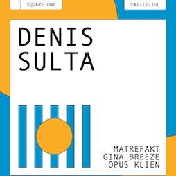 Jika Jika presents: Denis Sulta  Tickets   Square One  Manchester    Sat 17th July 2021 Lineup
