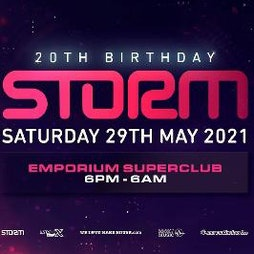 Storm - 20th Birthday Tickets | The Emporium  Coalville  | Sat 29th May 2021 Lineup