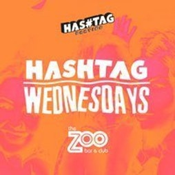 Hashtag Wednesdays Zoo Bar Student Sessions Tickets   ZOO BAR London    Wed 15th September 2021 Lineup