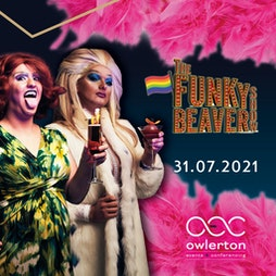 The Funky Beaver Show | The OEC Sheffield  | Sat 31st July 2021 Lineup
