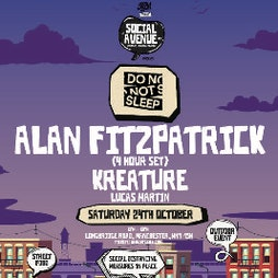 Social Avenue presents Do Not Sleep w/ Alan Fitzpatrick Tickets | Social Avenue Trafford Park  | Sat 24th October 2020 Lineup