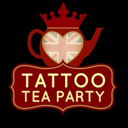 Tattoo Tea Party Tickets   Manchester Central Convention Complex Manchester    Sat 9th April 2022 Lineup
