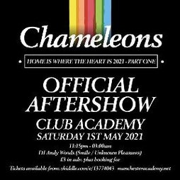 Chameleons Official After Show Party Tickets | Club Academy Manchester  | Sat 1st May 2021 Lineup