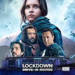 Star Wars Rogue One - Sun  12pm - Lockdown Drive In Tickets | Falkirk Stadium Falkirk  | Sun 6th June 2021 Lineup