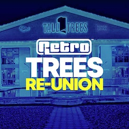 The BIG Retro Trees Reunion Part 2 Tickets | Rainton Arena Houghton-le-Spring  | Sat 10th July 2021 Lineup