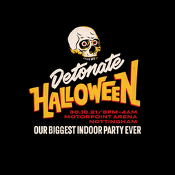 Detonate Halloween: In The Arena Tickets | Motorpoint Arena Nottingham Nottingham  | Sat 30th October 2021 Lineup