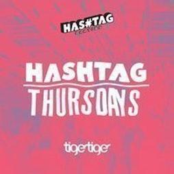 Hashtag Thursdays Tiger Tiger Student Sessions Tickets   Tiger Tiger London    Thu 14th October 2021 Lineup