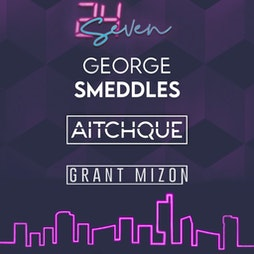 24Seven - GEORGE SMEDDLES 00:01 Tickets   Kable Club Manchester    Mon 21st June 2021 Lineup