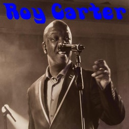 Roy Carter Tickets | Romford United Services Social Club ROMFORD  | Sat 10th July 2021 Lineup