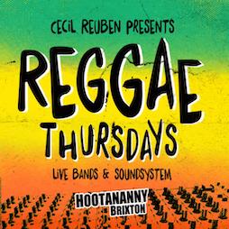 Cecil Reuben's Reggae Thursday Tickets   Hootananny Brixton London    Thu 21st October 2021 Lineup