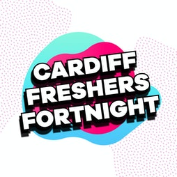 Official Cardiff Freshers Fortnight 2 Wristband Tickets   Cardiff City Centre Cardiff    Sun 26th September 2021 Lineup