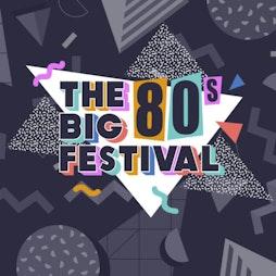 The Big 80s Festival Tickets   Provident Stadium Bradford Bradford    Fri 3rd June 2022 Lineup