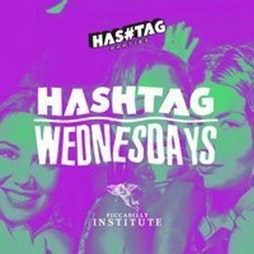 Hashtag Wednesdays Piccadilly Institute Student Sessions Tickets   Piccadilly Institute London    Wed 15th September 2021 Lineup