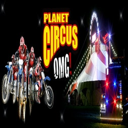 Planet Circus OMG! Lincolnshire Showground. Early Bird Special Offer! Tickets | Lincolnshire Showground Lincoln  | Fri 31st December 2021 NYE Lineup