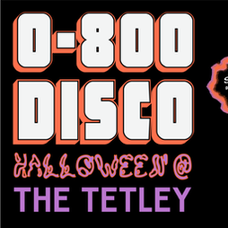 0800 Disco presents Halloween @ The Tetley  Tickets | The Tetley Leeds  | Fri 29th October 2021 Lineup