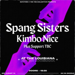 Bathtime X YesYes Collective: Spang Sisters @ The Louisiana Tickets | The Louisiana Bristol  | Tue 3rd August 2021 Lineup