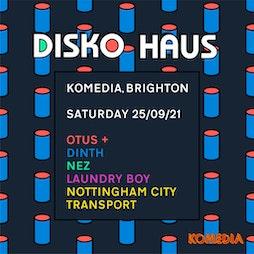 Disko Haus: OTUS + Residents Tickets | Komedia Brighton  | Sat 25th September 2021 Lineup