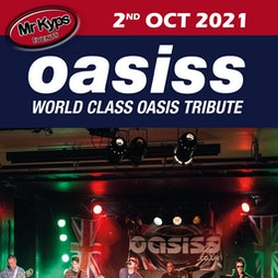 Oasiss Tickets   Hamworthy Labour Club Poole    Sat 2nd October 2021 Lineup