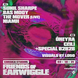 Friends of Earwiggle: Sunil Sharpe, Bas Mooy, The Mover + more   Tickets | Corsica Studios London  | Sat 2nd October 2021 Lineup