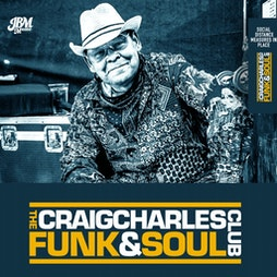 Craig Charles Funk And Soul Club (Socially Distanced) Tickets | Albert Hall Manchester  | Fri 11th June 2021 Lineup