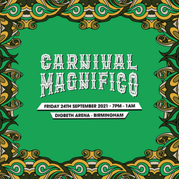 Carnival Magnifico (Come Together 2021) Tickets | Digbeth Arena Birmingham  | Fri 24th September 2021 Lineup