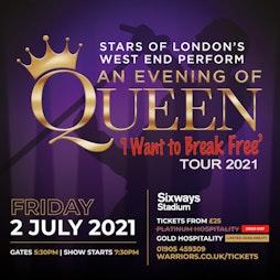 An Evening of Queen at Sixways! | Sixways Stadium Worcester  | Fri 2nd July 2021 Lineup