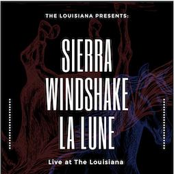 Sierra & Windshake & La Lune Tickets | The Louisiana Bristol  | Fri 22nd October 2021 Lineup
