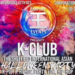 K-Club: The Sheffield International Asian Halloween Party Tickets   Corporation Sheffield    Wed 27th October 2021 Lineup