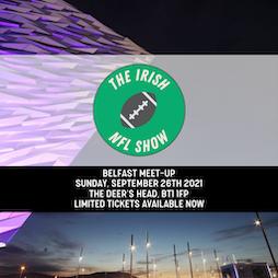 The Irish NFL Show | Belfast Meet-Up Tickets | Deers Head Belfast  | Sun 26th September 2021 Lineup