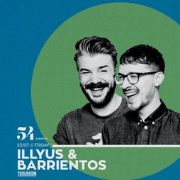 Illyus & Barrientos (Toolroom) - Fifty Four Fridays Tickets | 54 LIVERPOOL Liverpool  | Fri 23rd July 2021 Lineup