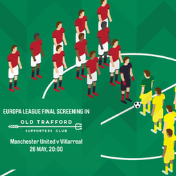 Europa League Final at Hotel Football - MUFC v Villarreal Tickets | Hotel Football Old Trafford Manchester  | Wed 26th May 2021 Lineup