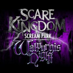 Walpurgis Night at Scare Kingdom Scream Park  Tickets | Scare Kingdom Scream Park Blackburn  | Sat 5th June 2021 Lineup