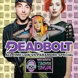 Deadbolt / All Time Low Vs Paramore Special - Tasmin Taylor DJ S Tickets   The Shipping Forecast Liverpool    Fri 24th September 2021 Lineup