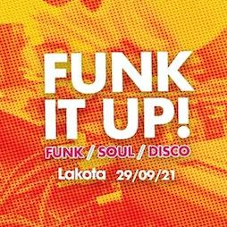 Funk It Up Tickets | Lakota Bristol  | Wed 29th September 2021 Lineup