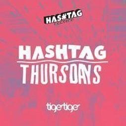 Hashtag Thursdays Tiger Tiger Student Sessions Tickets   Tiger Tiger London    Thu 16th September 2021 Lineup