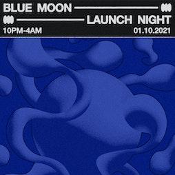 BLUE MOON PRESENTS: Launch Night *NEW BRISTOL VENUE* Tickets | The Warehouse Dean Street Bristol  | Fri 1st October 2021 Lineup